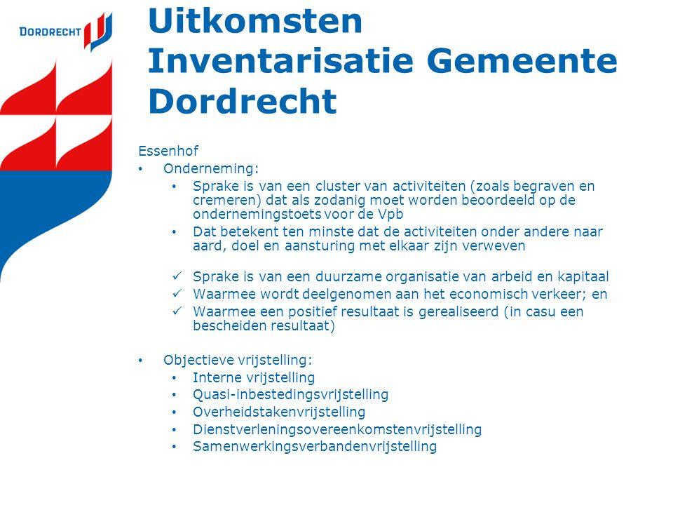 Uitkomsten Inventarisatie Gemeente Dordrecht Essenhof Onderneming: Sprake is van een cluster van activiteiten (zoals begraven en cremeren) dat als zod