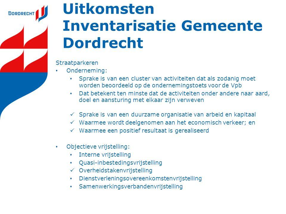 Uitkomsten Inventarisatie Gemeente Dordrecht Straatparkeren Onderneming: Sprake is van een cluster van activiteiten dat als zodanig moet worden beoord