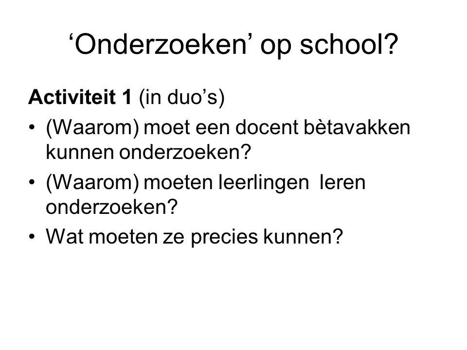 'Onderzoeken' op school.