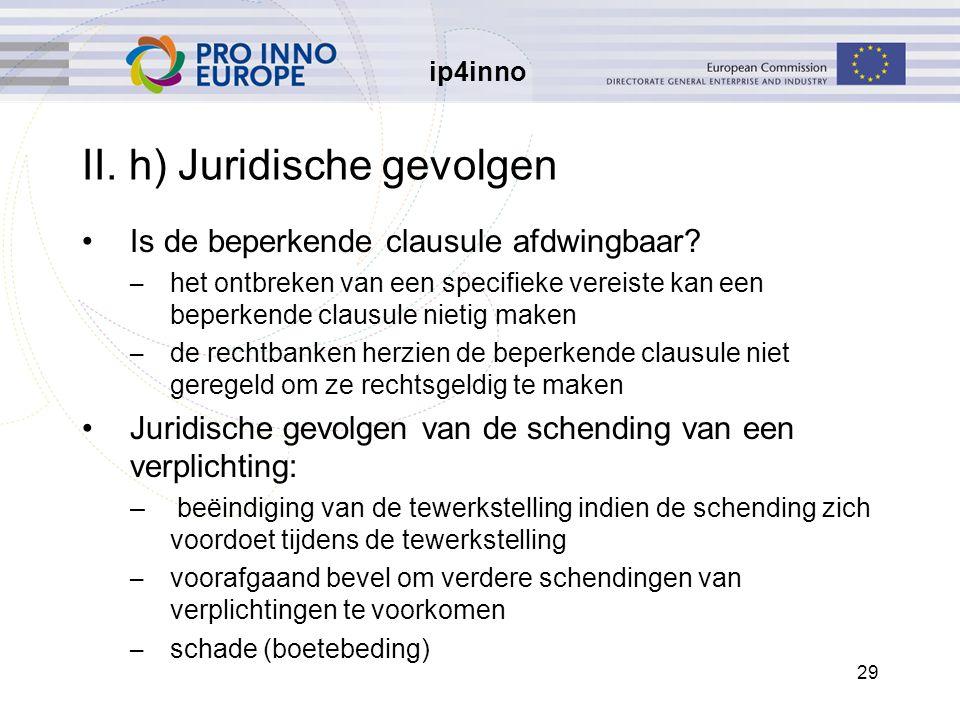 ip4inno 29 II. h)Juridische gevolgen Is de beperkende clausule afdwingbaar? – het ontbreken van een specifieke vereiste kan een beperkende clausule ni