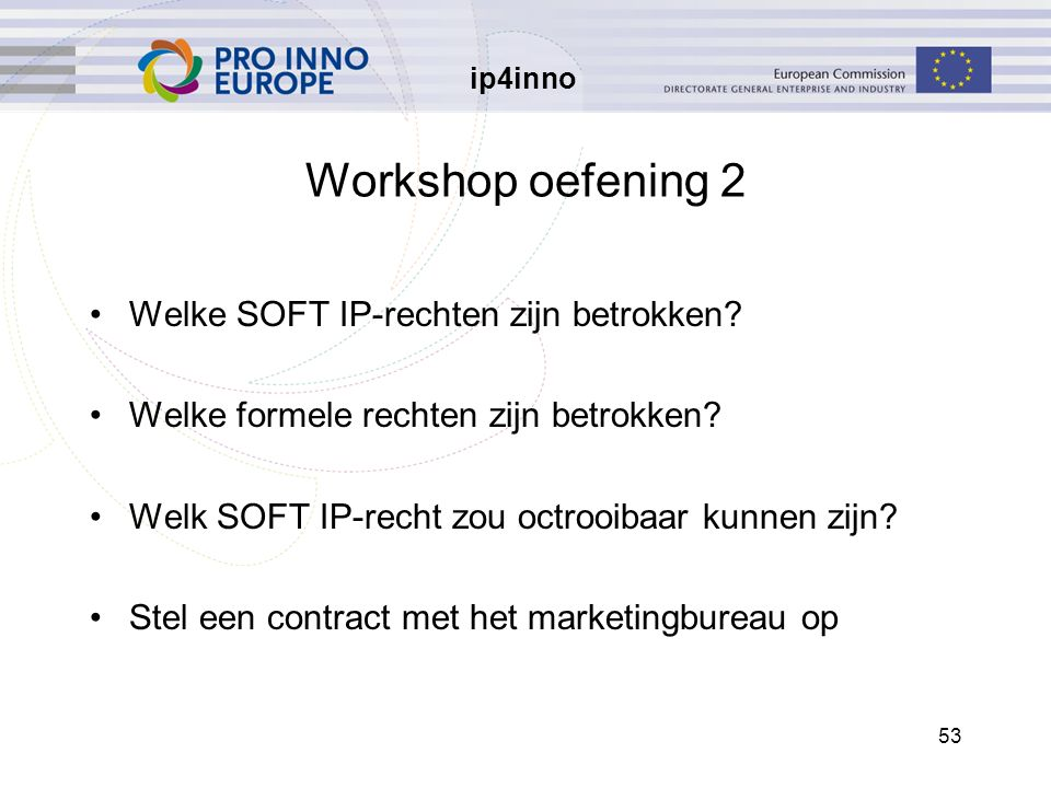 ip4inno 53 Workshop oefening 2 Welke SOFT IP-rechten zijn betrokken.