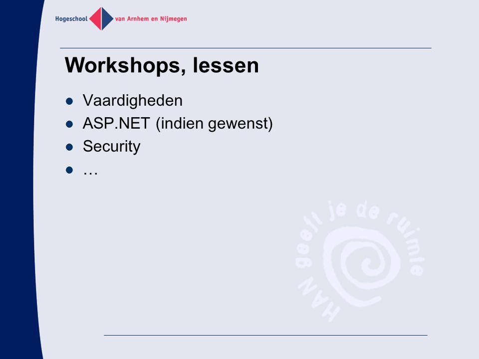 Workshops, lessen Vaardigheden ASP.NET (indien gewenst) Security …
