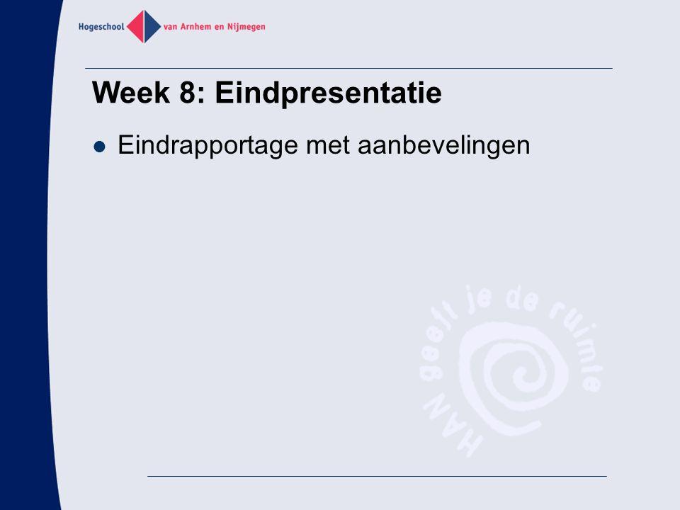 Eindrapportage met aanbevelingen Week 8: Eindpresentatie