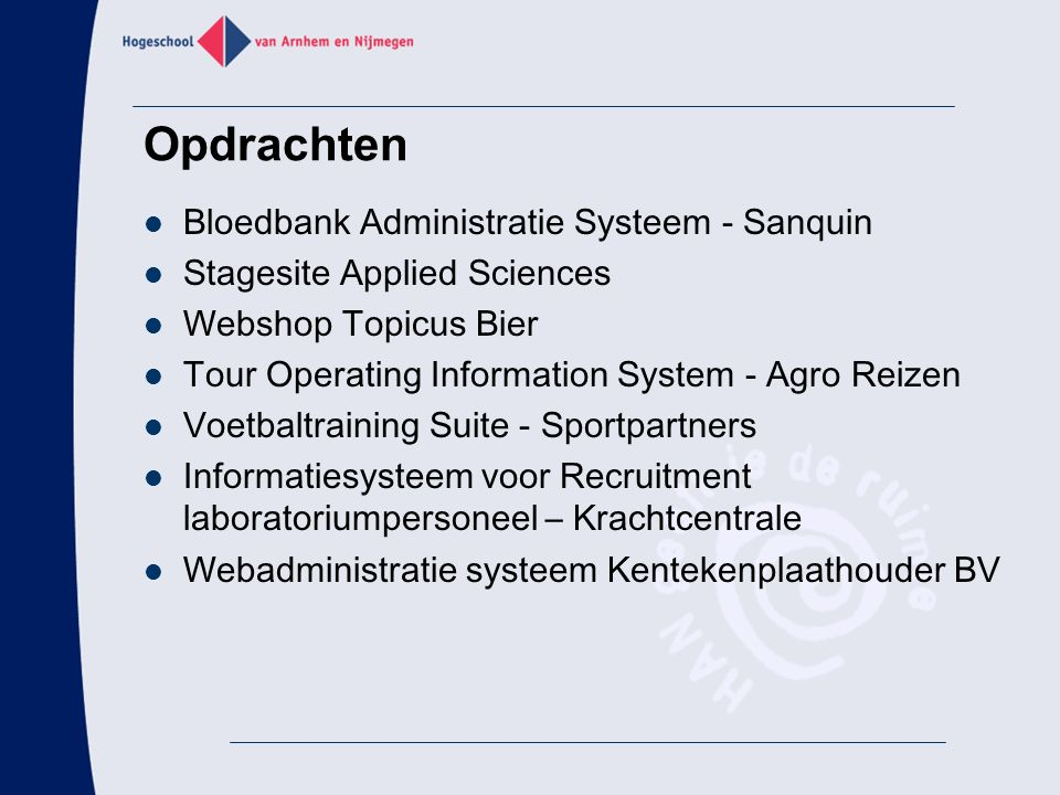 Opdrachten Bloedbank Administratie Systeem - Sanquin Stagesite Applied Sciences Webshop Topicus Bier Tour Operating Information System - Agro Reizen V