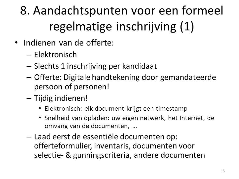 Indienen van de offerte: – Elektronisch – Slechts 1 inschrijving per kandidaat – Offerte: Digitale handtekening door gemandateerde persoon of personen.