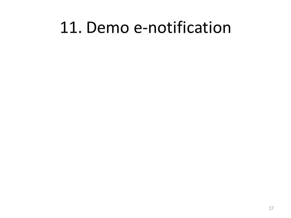 17 11. Demo e-notification