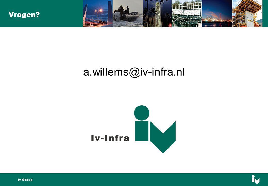 Vragen? a.willems@iv-infra.nl