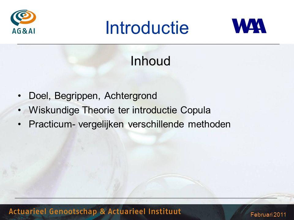 Februari 2011 Introductie Inhoud Doel, Begrippen, Achtergrond Wiskundige Theorie ter introductie Copula Practicum- vergelijken verschillende methoden