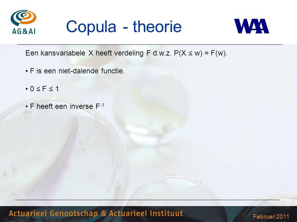 Februari 2011 Copula - theorie Een kansvariabele X heeft verdeling F d.w.z. P(X ≤ w) = F(w). F is een niet-dalende functie. 0 ≤ F ≤ 1 F heeft een inve