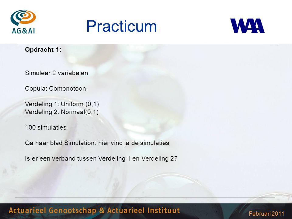 Februari 2011 Practicum Opdracht 1: Simuleer 2 variabelen Copula: Comonotoon Verdeling 1: Uniform (0,1) Verdeling 2: Normaal(0,1) 100 simulaties Ga na