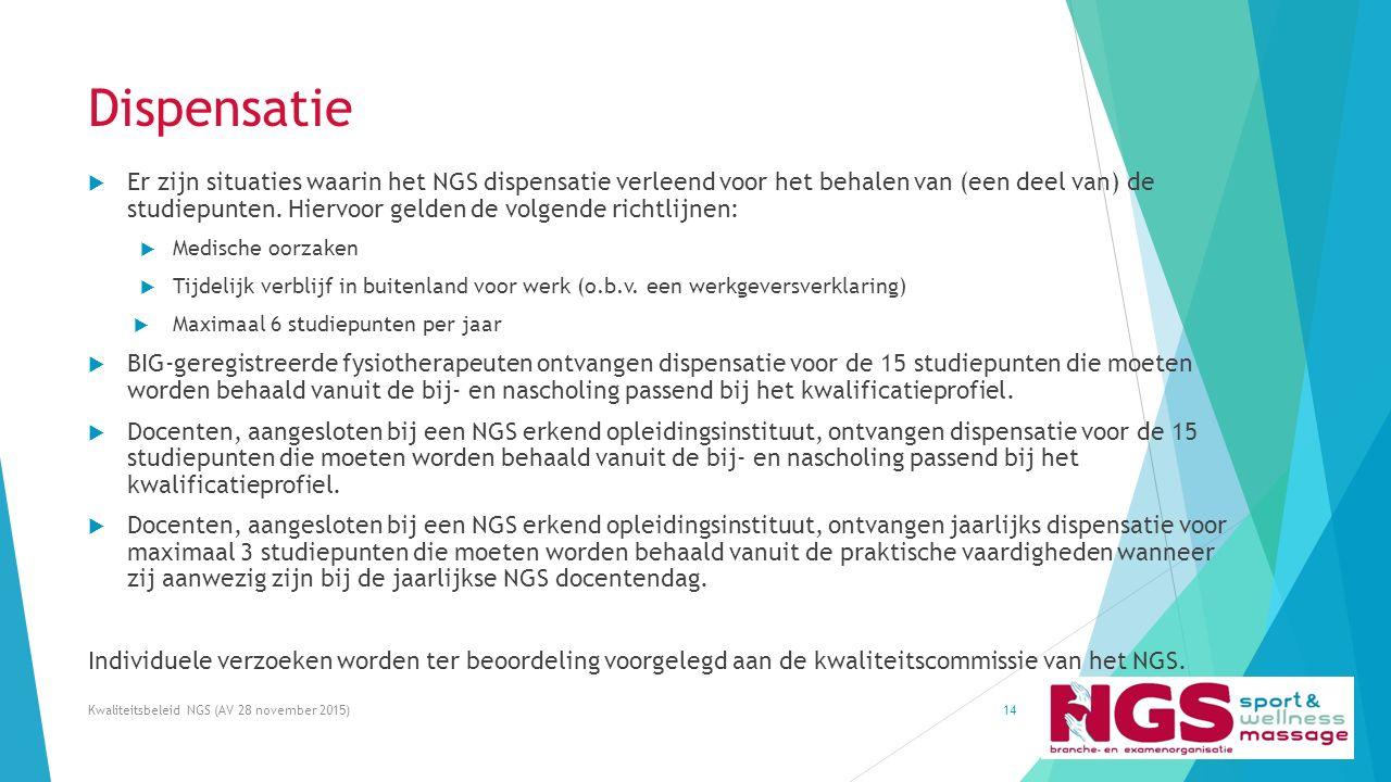 Dispensatie  Er zijn situaties waarin het NGS dispensatie verleend voor het behalen van (een deel van) de studiepunten. Hiervoor gelden de volgende r