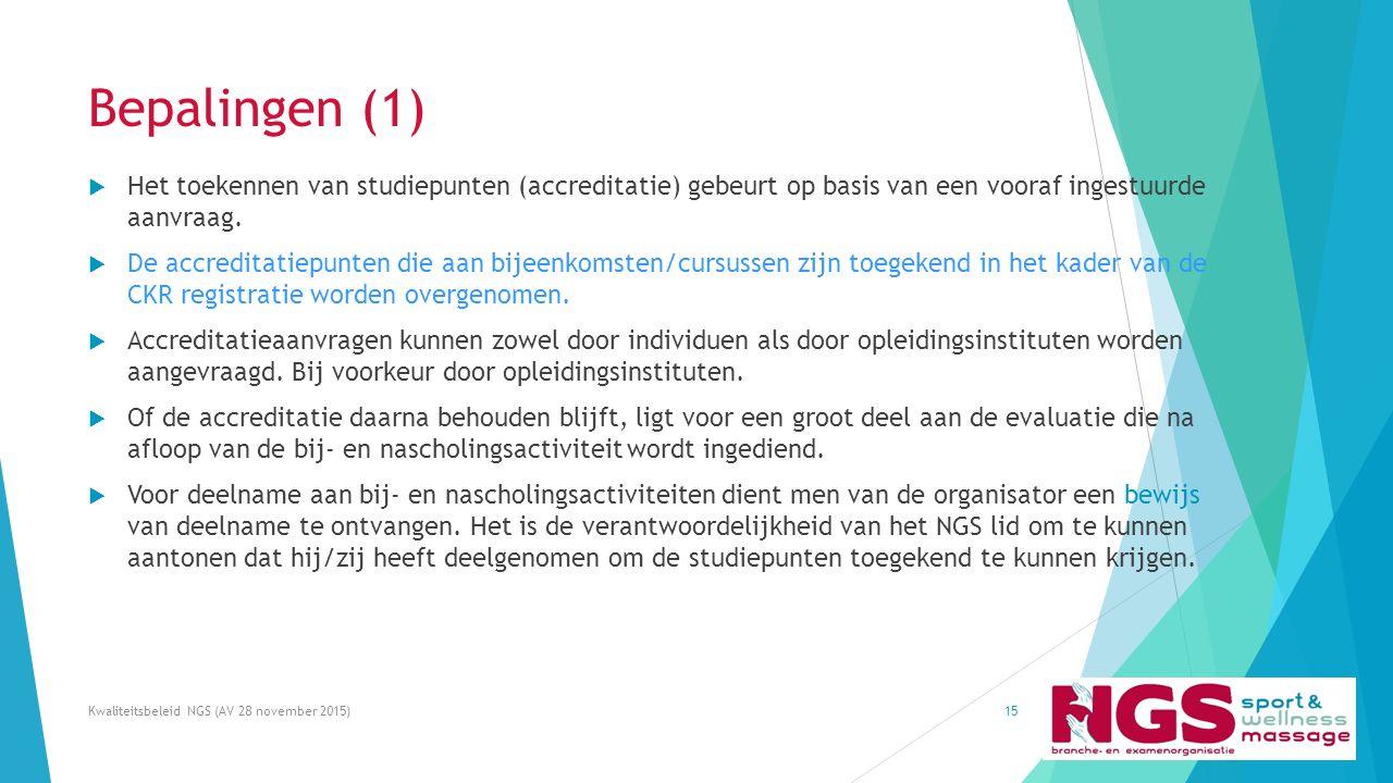 Bepalingen (1)  Het toekennen van studiepunten (accreditatie) gebeurt op basis van een vooraf ingestuurde aanvraag.  De accreditatiepunten die aan b