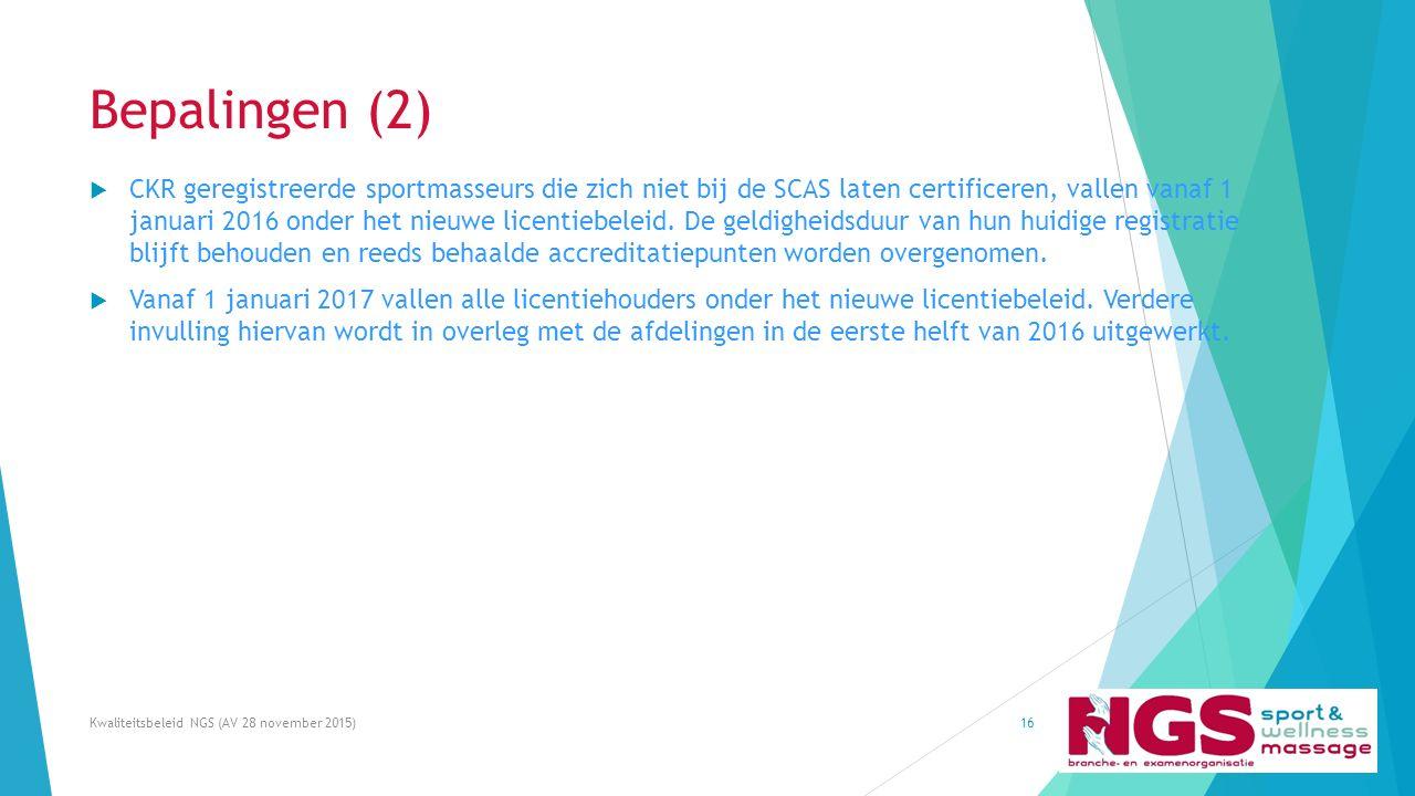 Bepalingen (2)  CKR geregistreerde sportmasseurs die zich niet bij de SCAS laten certificeren, vallen vanaf 1 januari 2016 onder het nieuwe licentieb