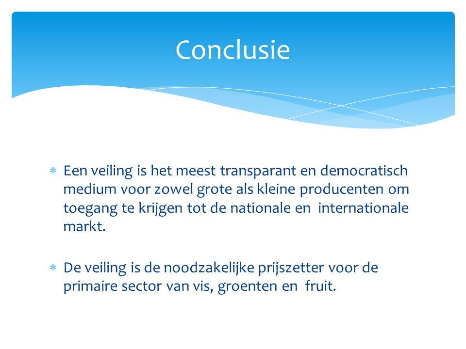  Een veiling is het meest transparant en democratisch medium voor zowel grote als kleine producenten om toegang te krijgen tot de nationale en internationale markt.