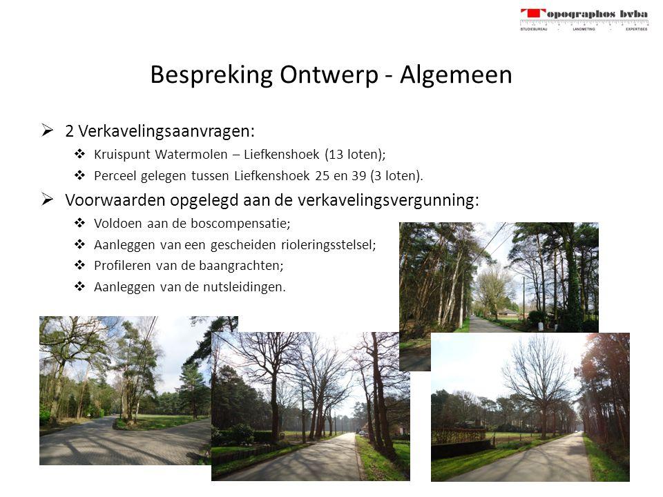 Bespreking Ontwerp - Algemeen  2 Verkavelingsaanvragen:  Kruispunt Watermolen – Liefkenshoek (13 loten);  Perceel gelegen tussen Liefkenshoek 25 en 39 (3 loten).