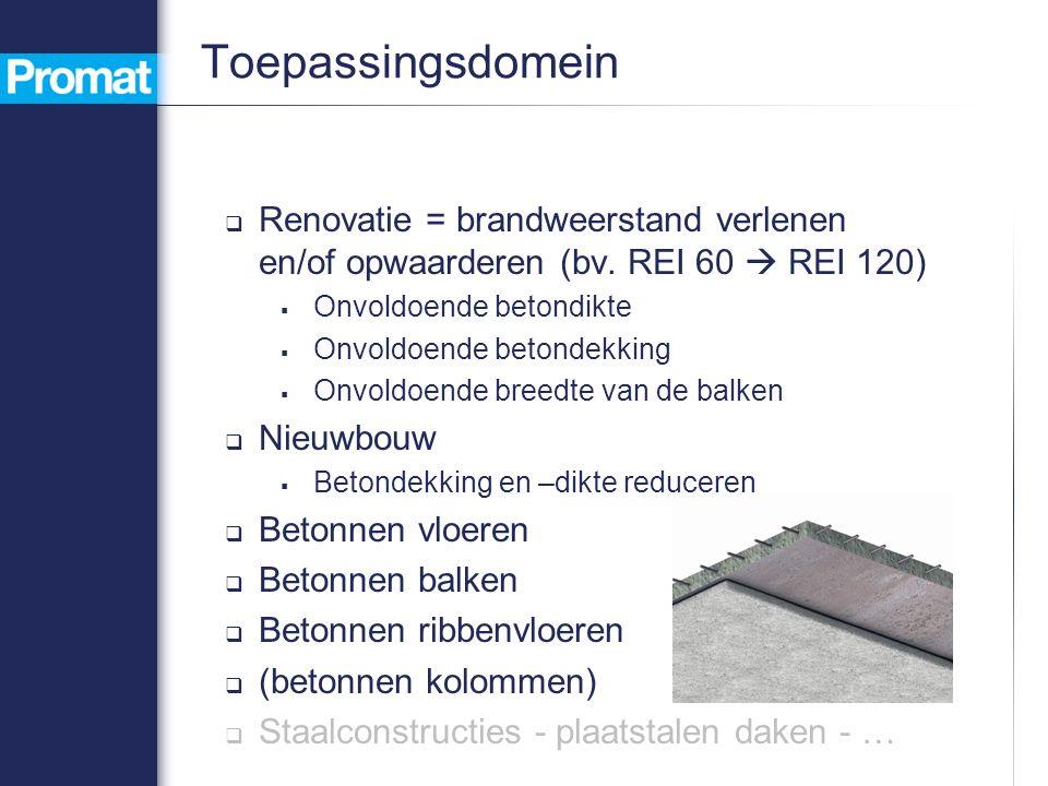 Toepassingsdomein  Renovatie = brandweerstand verlenen en/of opwaarderen (bv.