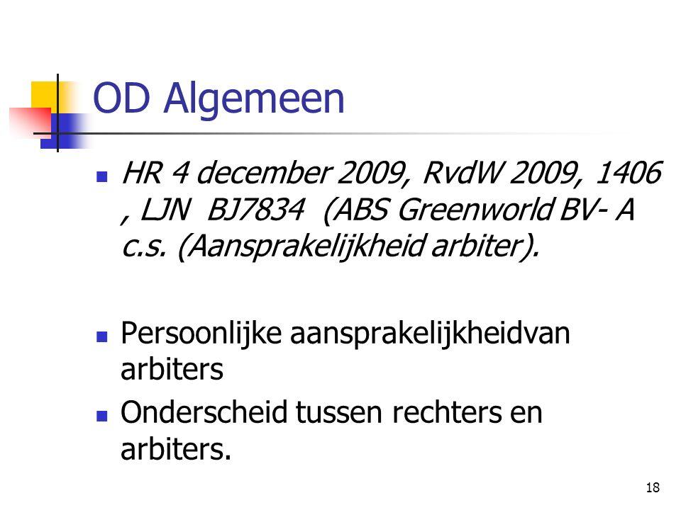 18 OD Algemeen HR 4 december 2009, RvdW 2009, 1406, LJN BJ7834 (ABS Greenworld BV- A c.s. (Aansprakelijkheid arbiter). Persoonlijke aansprakelijkheidv