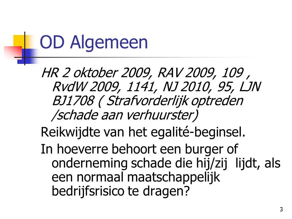 3 OD Algemeen HR 2 oktober 2009, RAV 2009, 109, RvdW 2009, 1141, NJ 2010, 95, LJN BJ1708 ( Strafvorderlijk optreden /schade aan verhuurster) Reikwijdte van het egalité-beginsel.