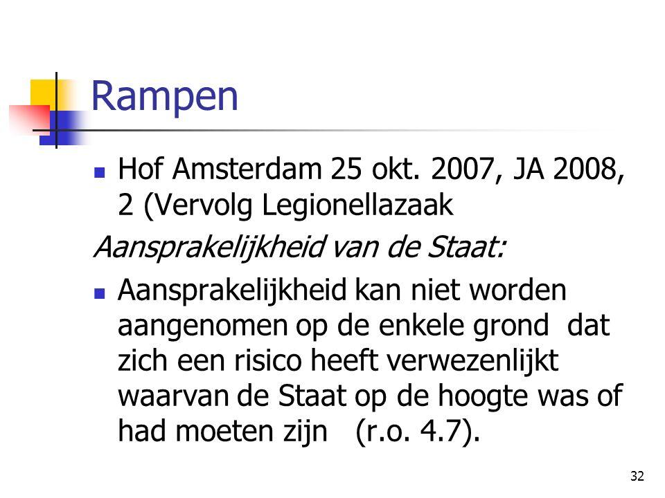 32 Rampen Hof Amsterdam 25 okt. 2007, JA 2008, 2 (Vervolg Legionellazaak Aansprakelijkheid van de Staat: Aansprakelijkheid kan niet worden aangenomen