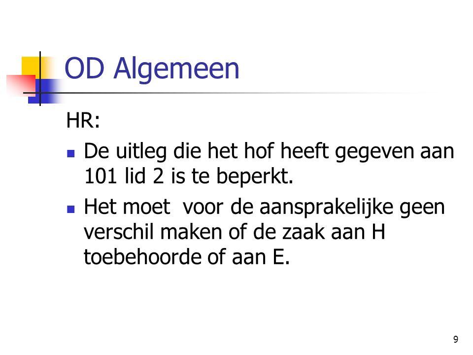 9 OD Algemeen HR: De uitleg die het hof heeft gegeven aan 101 lid 2 is te beperkt.