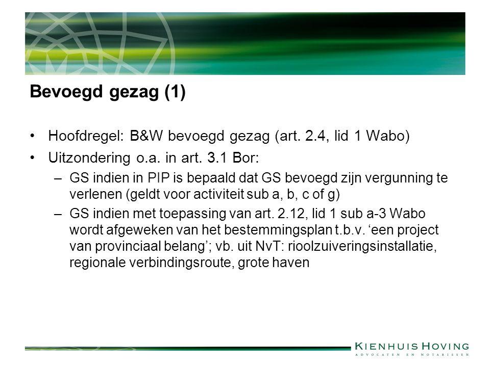 Bevoegd gezag (1) Hoofdregel: B&W bevoegd gezag (art.