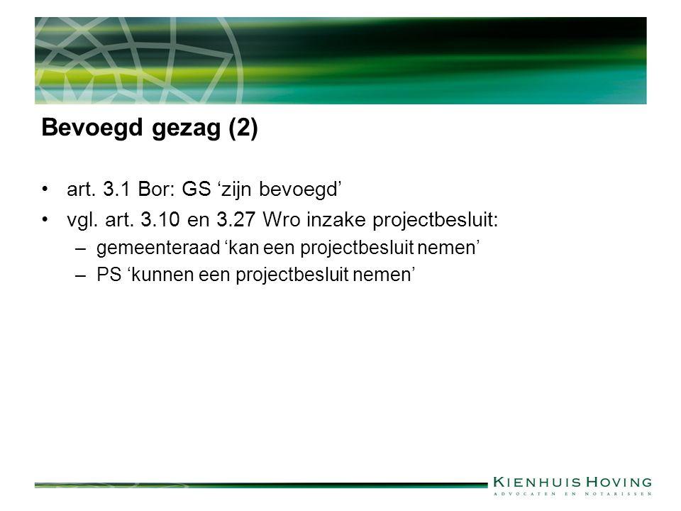Bevoegd gezag (2) art. 3.1 Bor: GS 'zijn bevoegd' vgl.