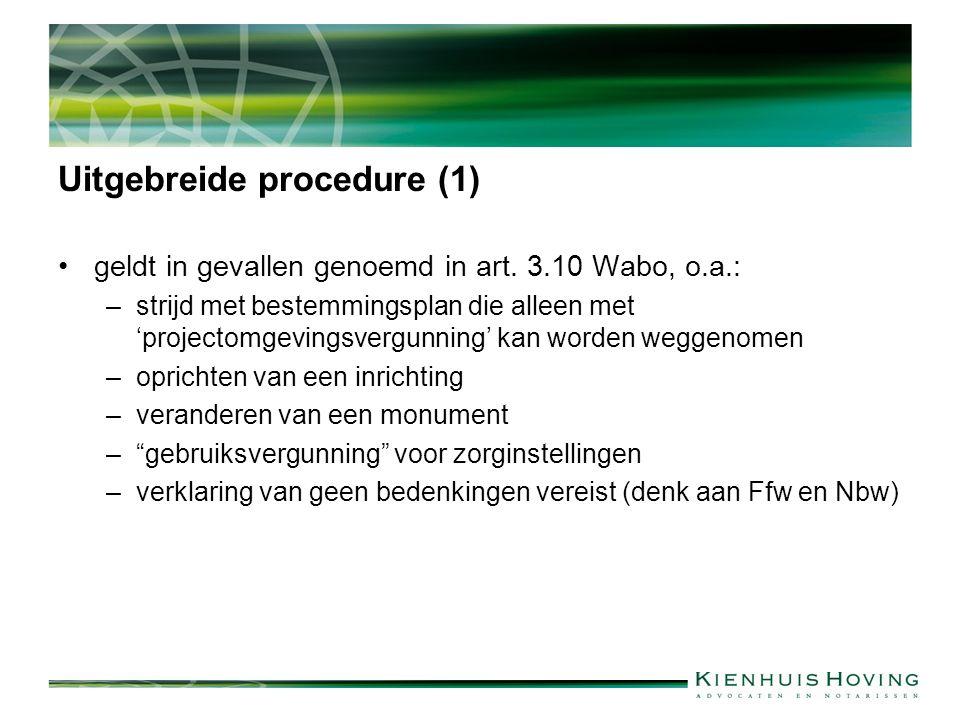 Uitgebreide procedure (1) geldt in gevallen genoemd in art.