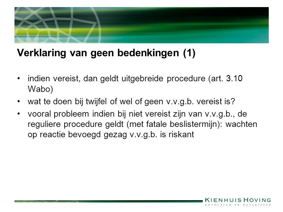 Verklaring van geen bedenkingen (1) indien vereist, dan geldt uitgebreide procedure (art.