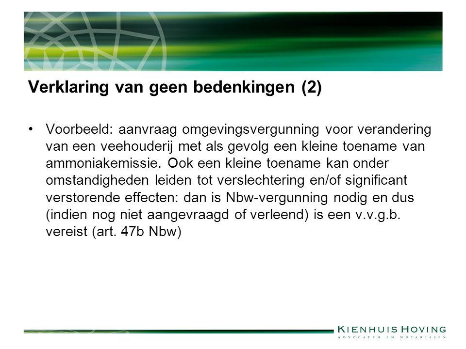 Verklaring van geen bedenkingen (2) Voorbeeld: aanvraag omgevingsvergunning voor verandering van een veehouderij met als gevolg een kleine toename van ammoniakemissie.