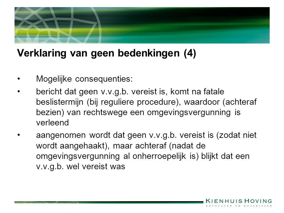 Verklaring van geen bedenkingen (4) Mogelijke consequenties: bericht dat geen v.v.g.b.