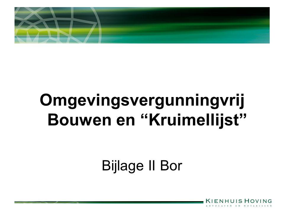 Omgevingsvergunningvrij Bouwen en Kruimellijst Bijlage II Bor