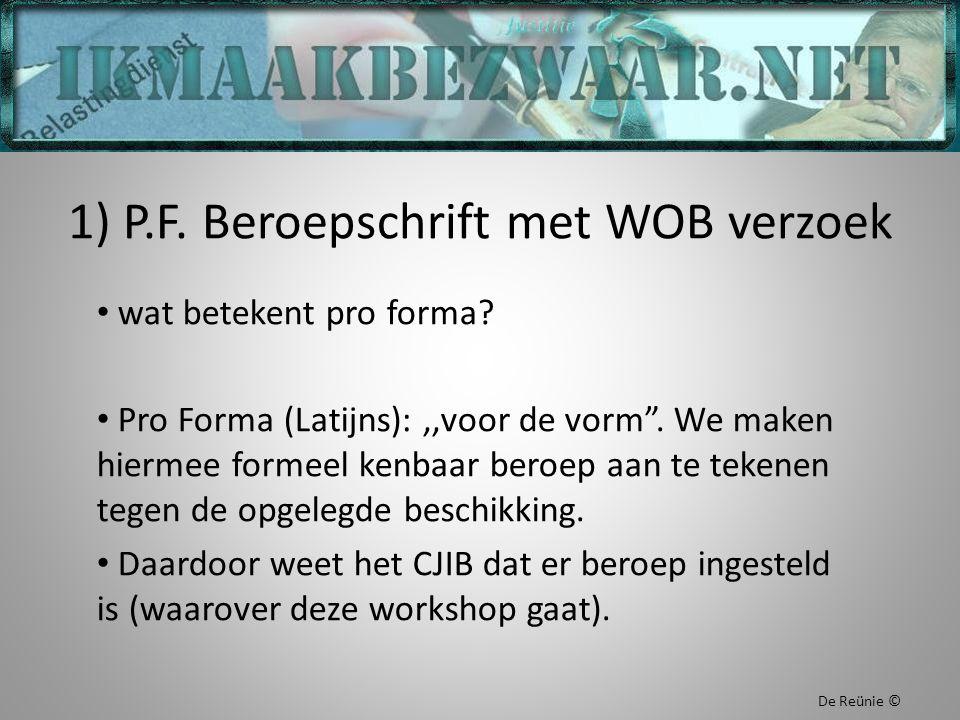 1) P.F. Beroepschrift met WOB verzoek wat betekent pro forma.