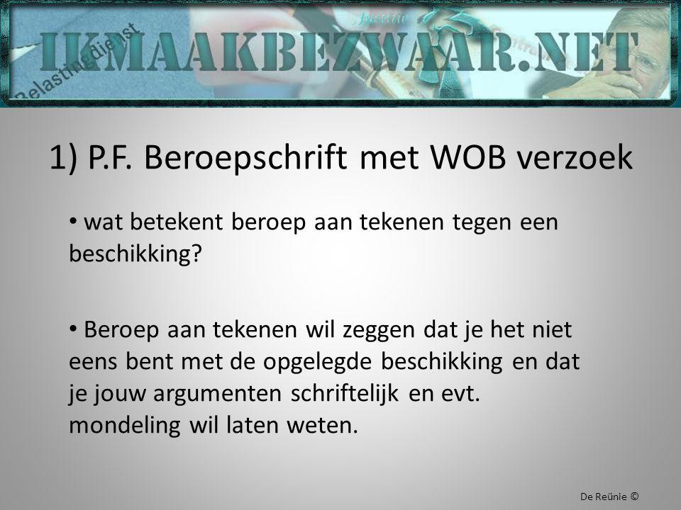 1) P.F. Beroepschrift met WOB verzoek wat betekent beroep aan tekenen tegen een beschikking.