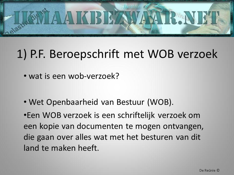 1) P.F. Beroepschrift met WOB verzoek wat is een wob-verzoek? Wet Openbaarheid van Bestuur (WOB). Een WOB verzoek is een schriftelijk verzoek om een k