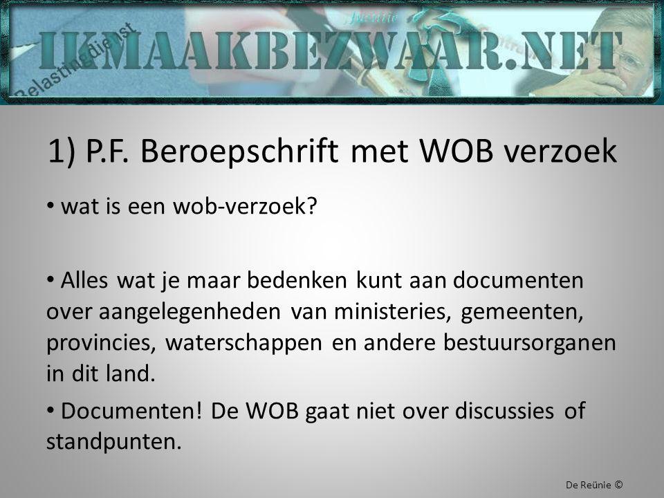 1) P.F. Beroepschrift met WOB verzoek wat is een wob-verzoek? Alles wat je maar bedenken kunt aan documenten over aangelegenheden van ministeries, gem