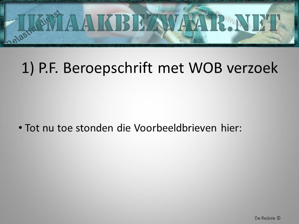 1) P.F. Beroepschrift met WOB verzoek Tot nu toe stonden die Voorbeeldbrieven hier: De Reünie ©