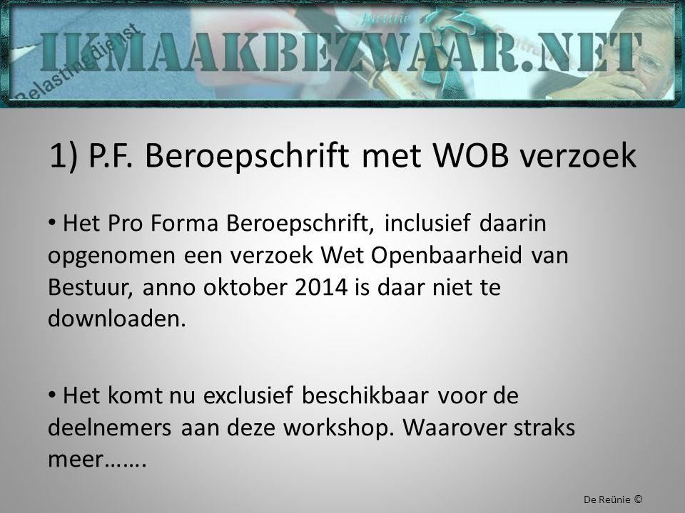 1) P.F. Beroepschrift met WOB verzoek Het Pro Forma Beroepschrift, inclusief daarin opgenomen een verzoek Wet Openbaarheid van Bestuur, anno oktober 2