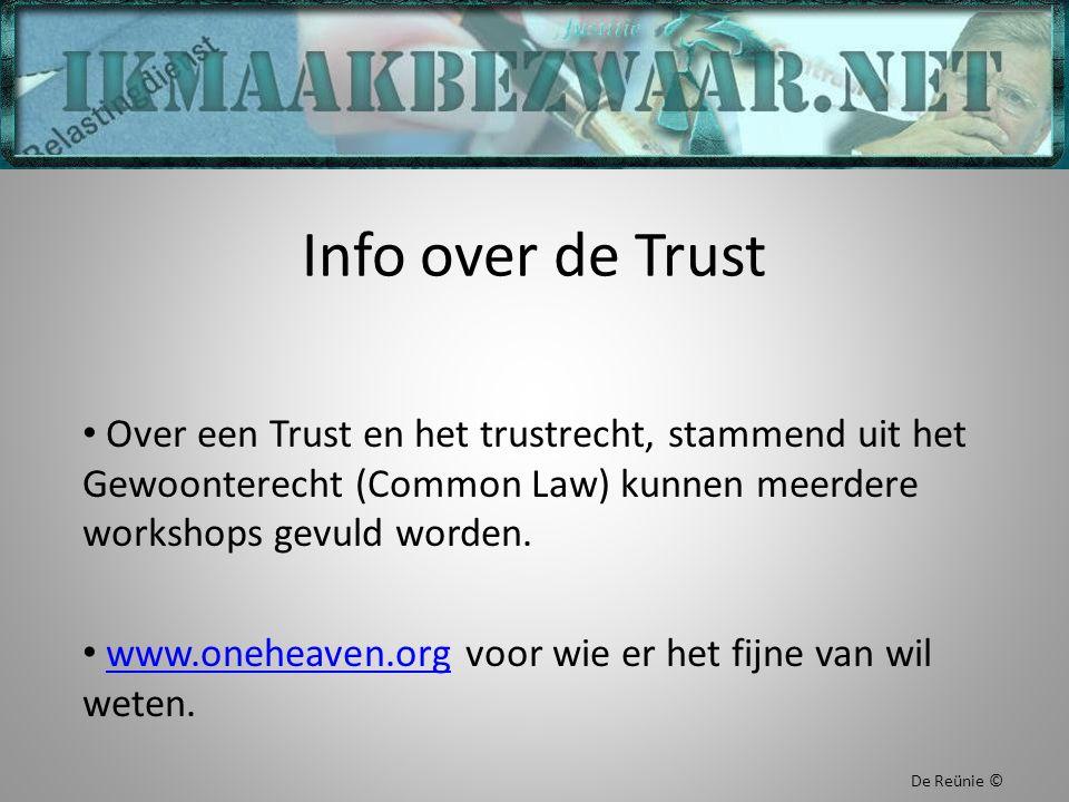 Info over de Trust Over een Trust en het trustrecht, stammend uit het Gewoonterecht (Common Law) kunnen meerdere workshops gevuld worden. www.oneheave
