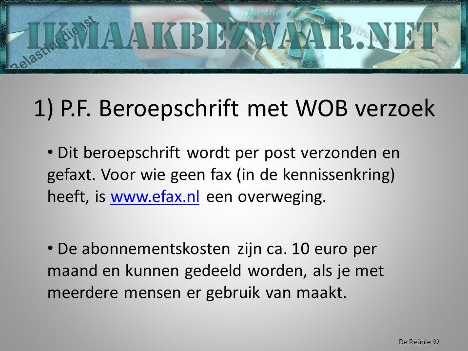 1) P.F. Beroepschrift met WOB verzoek Dit beroepschrift wordt per post verzonden en gefaxt. Voor wie geen fax (in de kennissenkring) heeft, is www.efa