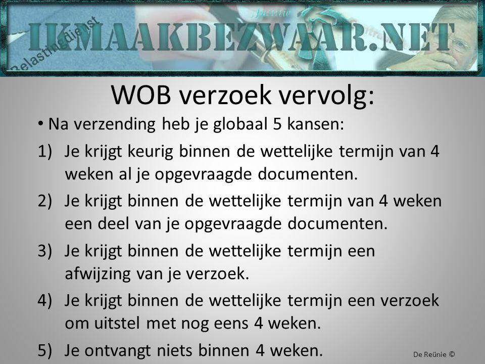 WOB verzoek vervolg: Na verzending heb je globaal 5 kansen: 1)Je krijgt keurig binnen de wettelijke termijn van 4 weken al je opgevraagde documenten.