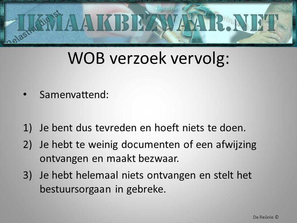 WOB verzoek vervolg: Samenvattend: 1)Je bent dus tevreden en hoeft niets te doen. 2)Je hebt te weinig documenten of een afwijzing ontvangen en maakt b