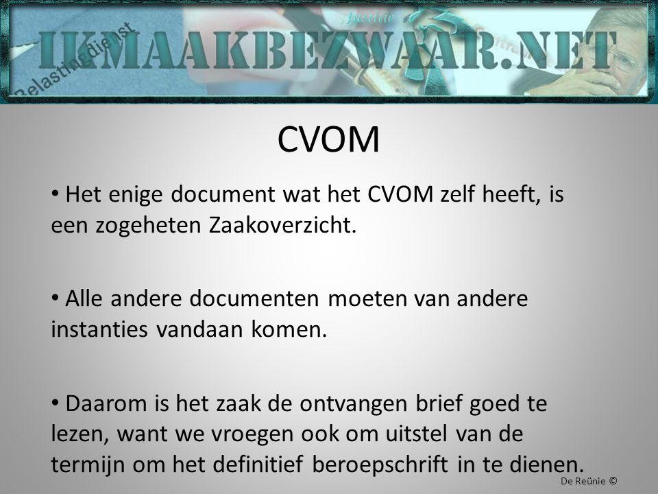 CVOM Het enige document wat het CVOM zelf heeft, is een zogeheten Zaakoverzicht. Alle andere documenten moeten van andere instanties vandaan komen. Da