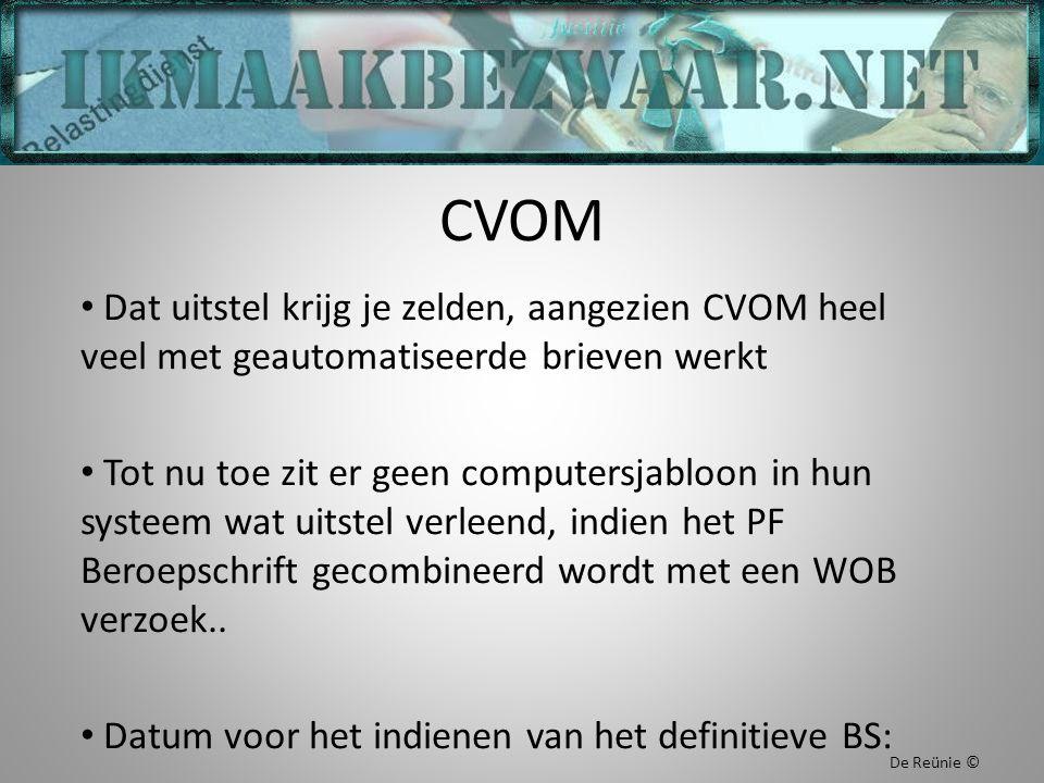 CVOM Dat uitstel krijg je zelden, aangezien CVOM heel veel met geautomatiseerde brieven werkt Tot nu toe zit er geen computersjabloon in hun systeem wat uitstel verleend, indien het PF Beroepschrift gecombineerd wordt met een WOB verzoek..