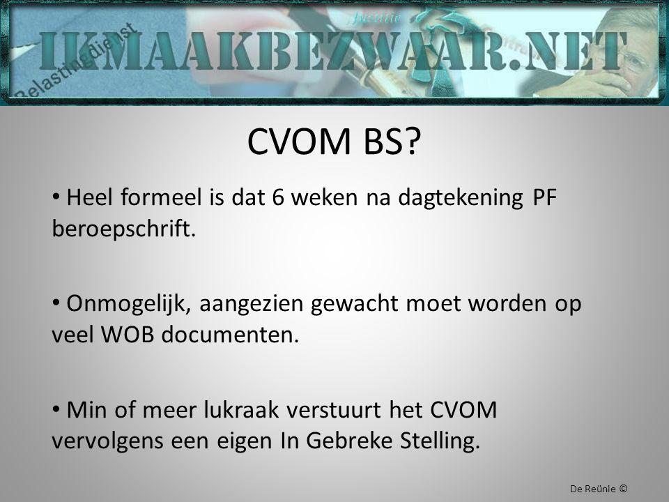 CVOM BS. Heel formeel is dat 6 weken na dagtekening PF beroepschrift.