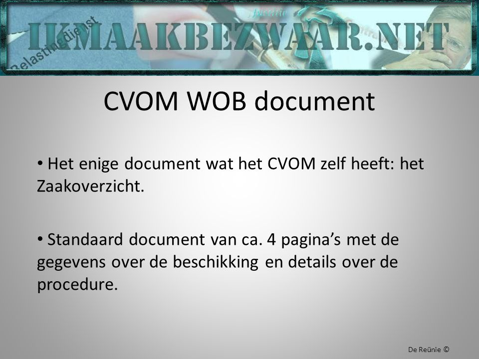 CVOM WOB document Het enige document wat het CVOM zelf heeft: het Zaakoverzicht. Standaard document van ca. 4 pagina's met de gegevens over de beschik