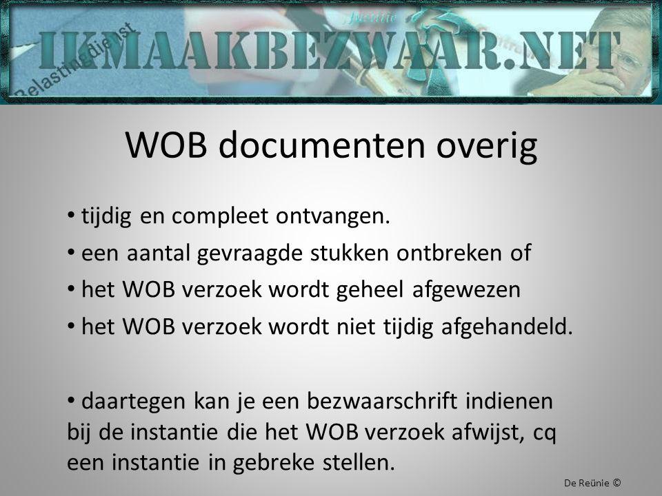 WOB documenten overig tijdig en compleet ontvangen. een aantal gevraagde stukken ontbreken of het WOB verzoek wordt geheel afgewezen het WOB verzoek w
