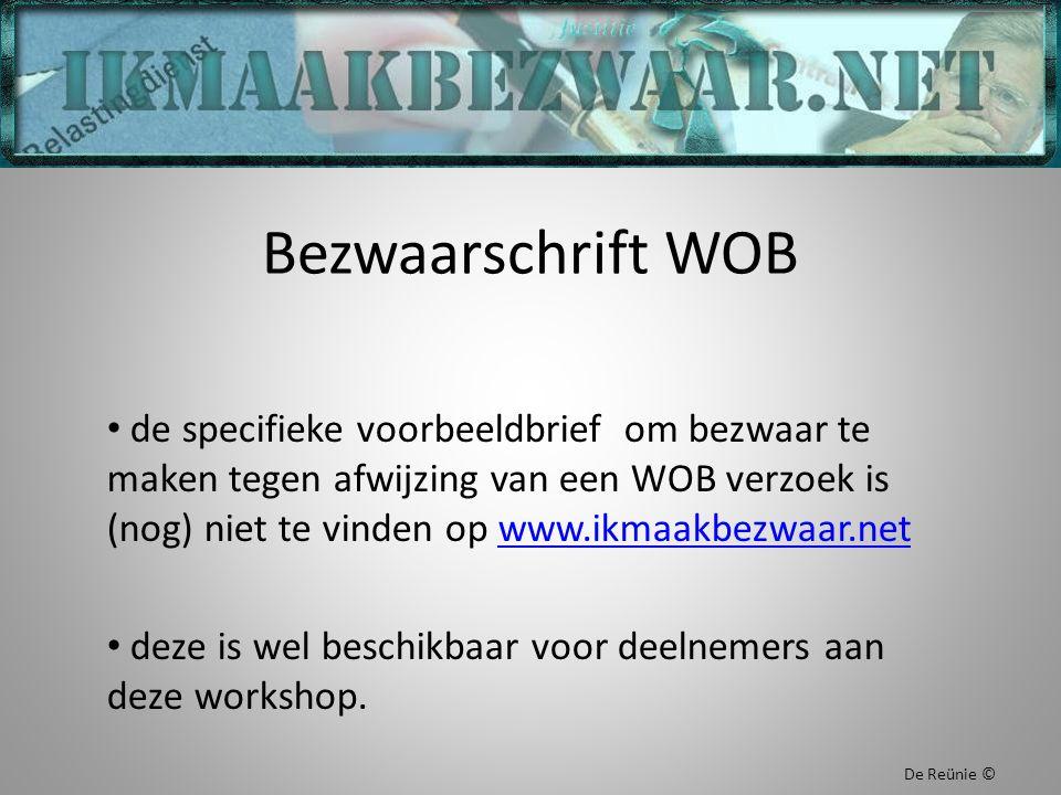Bezwaarschrift WOB de specifieke voorbeeldbrief om bezwaar te maken tegen afwijzing van een WOB verzoek is (nog) niet te vinden op www.ikmaakbezwaar.netwww.ikmaakbezwaar.net deze is wel beschikbaar voor deelnemers aan deze workshop.