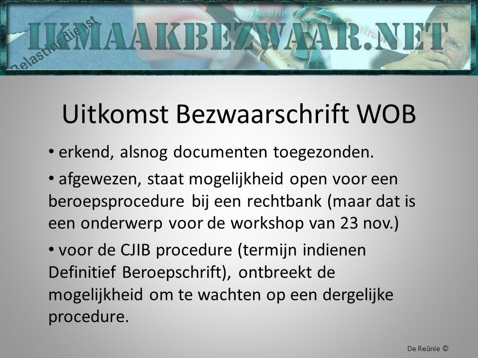 Uitkomst Bezwaarschrift WOB erkend, alsnog documenten toegezonden. afgewezen, staat mogelijkheid open voor een beroepsprocedure bij een rechtbank (maa