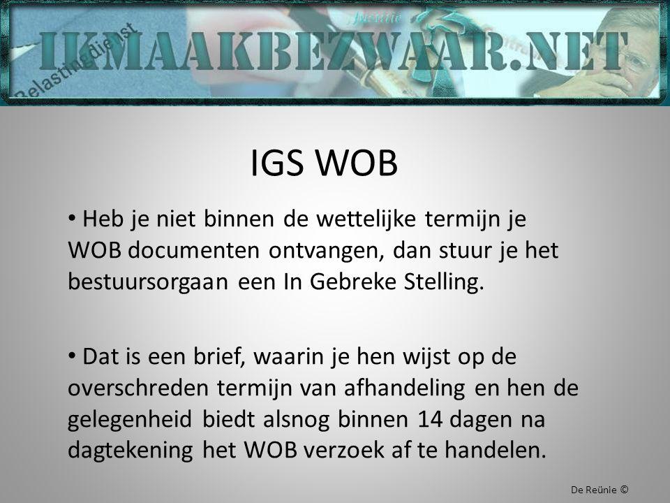 IGS WOB Heb je niet binnen de wettelijke termijn je WOB documenten ontvangen, dan stuur je het bestuursorgaan een In Gebreke Stelling. Dat is een brie