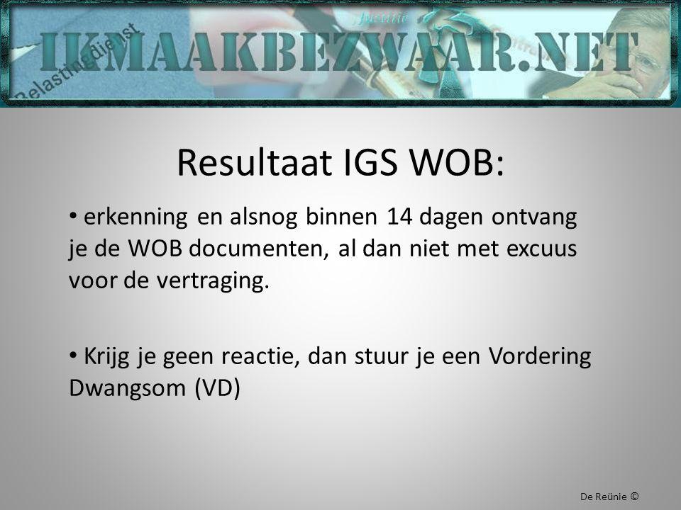 Resultaat IGS WOB: erkenning en alsnog binnen 14 dagen ontvang je de WOB documenten, al dan niet met excuus voor de vertraging. Krijg je geen reactie,